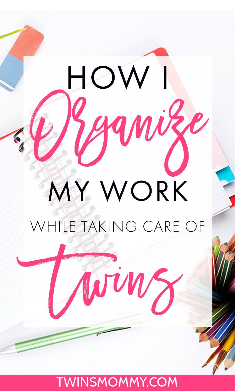 How I Organize My Work When Taking Care of Twins