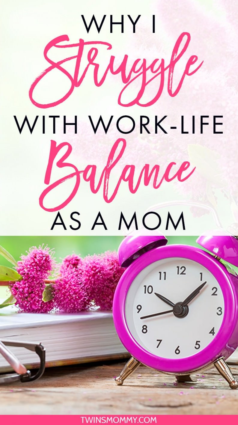 Why I Struggle With Work-Life Balance As a Mom (To Twins)