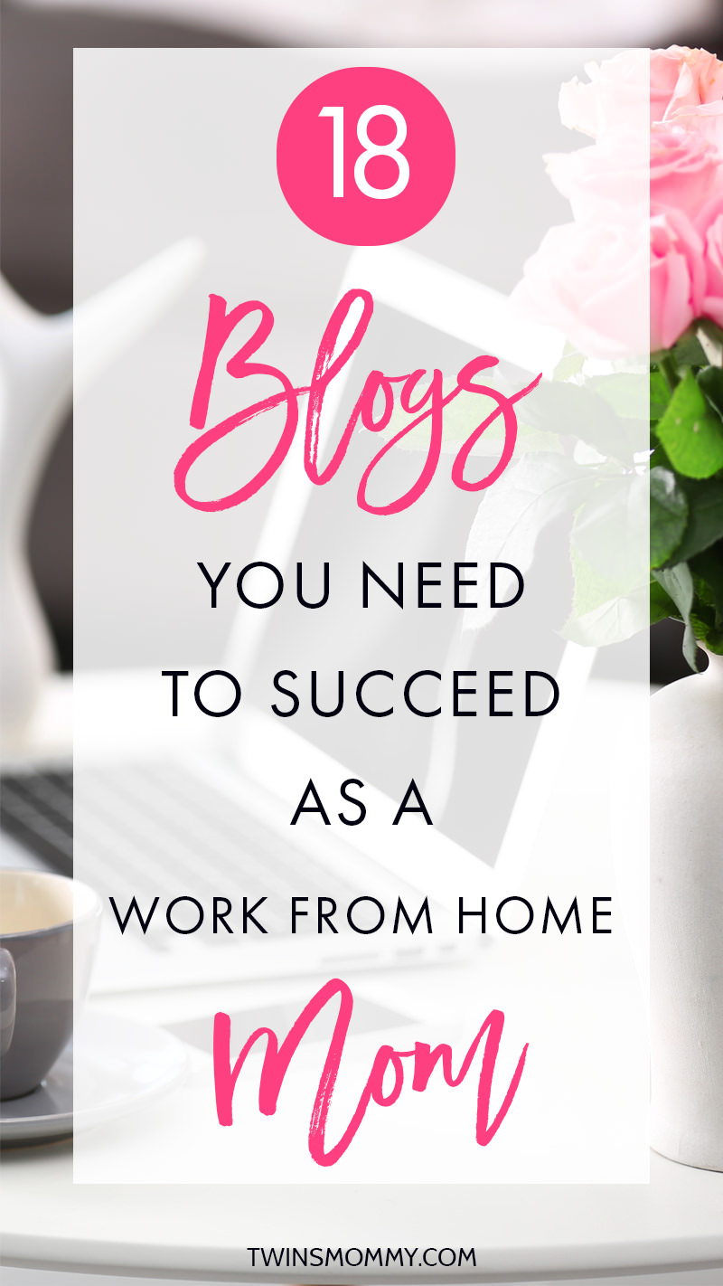 18 Blogs to Help You Succeed as a Work From Home Mom - Twins Mommy