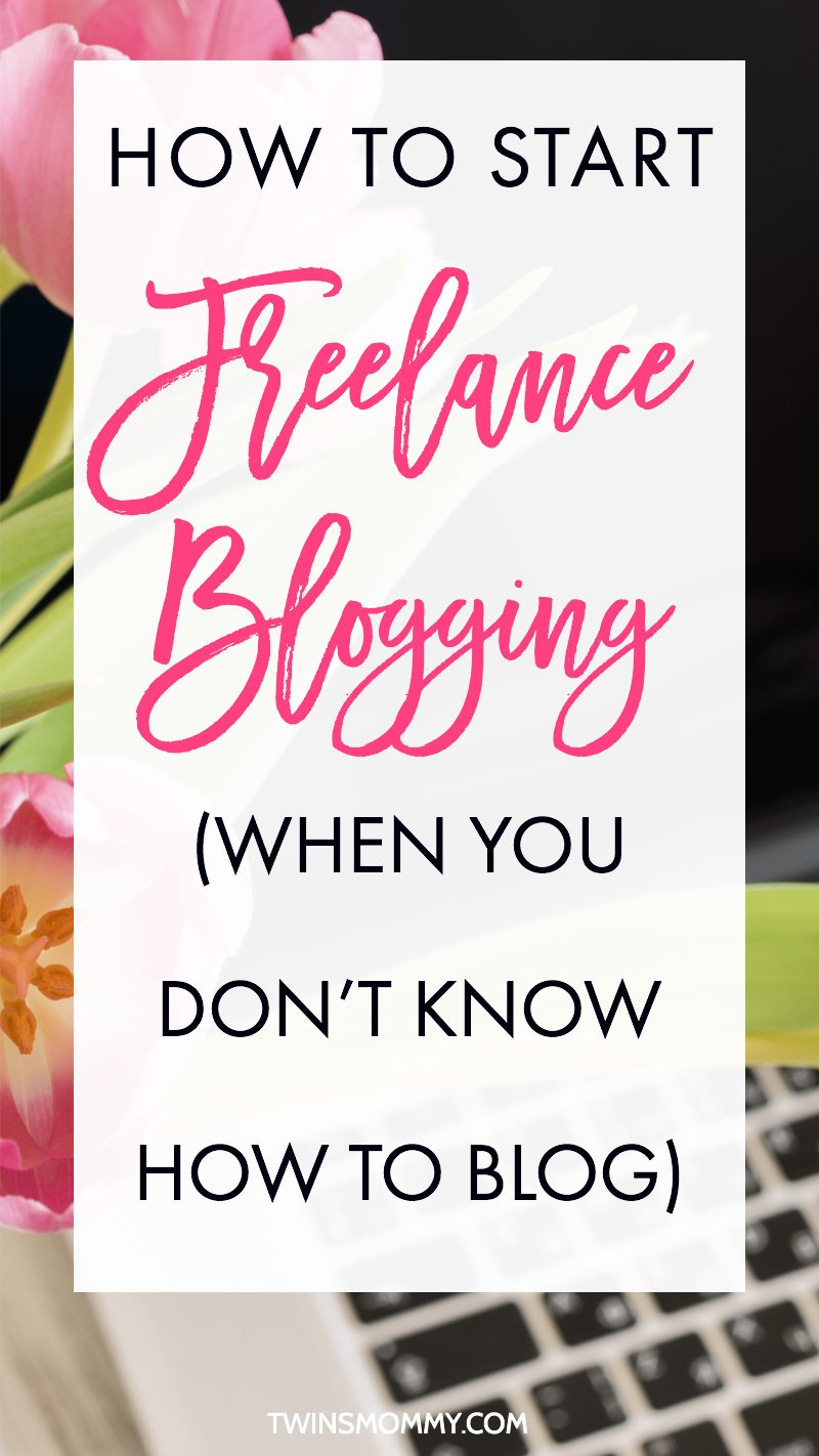 How to Start Freelance Blogging (When You Don't Know How to Blog)