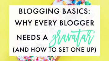 Blogging Basics: Why Every Blogger Needs a Gravatar (And How to Set One Up)