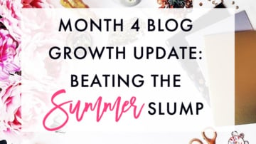 Month 4 Blog Growth Update: My Plan of Attack for Beating the Summer Slump