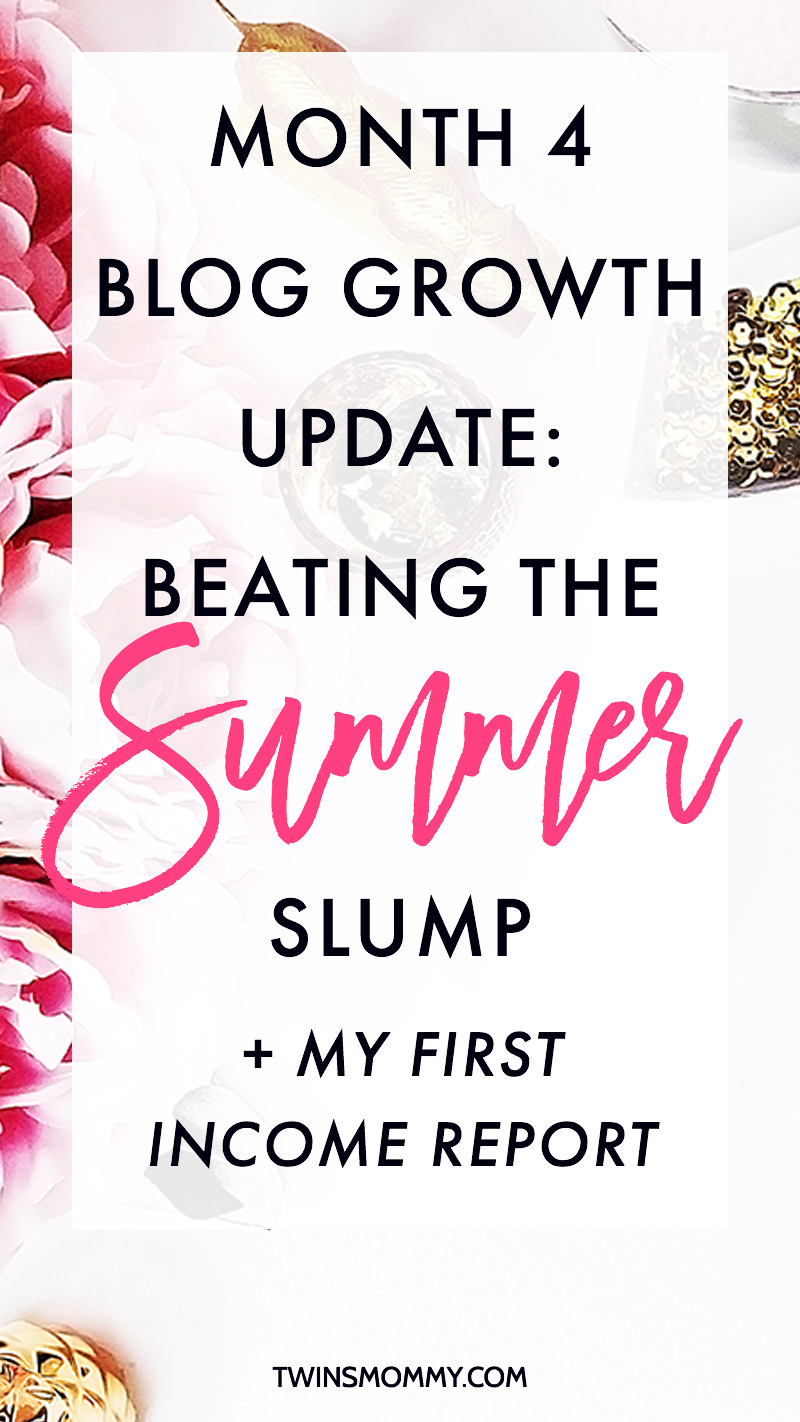 Month 4 Blog Growth Update : How I'm Trying to Beat the Summer Slump + My First Income Report