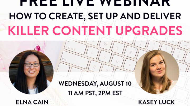 Free Webinar! Create Killer Content Upgrades