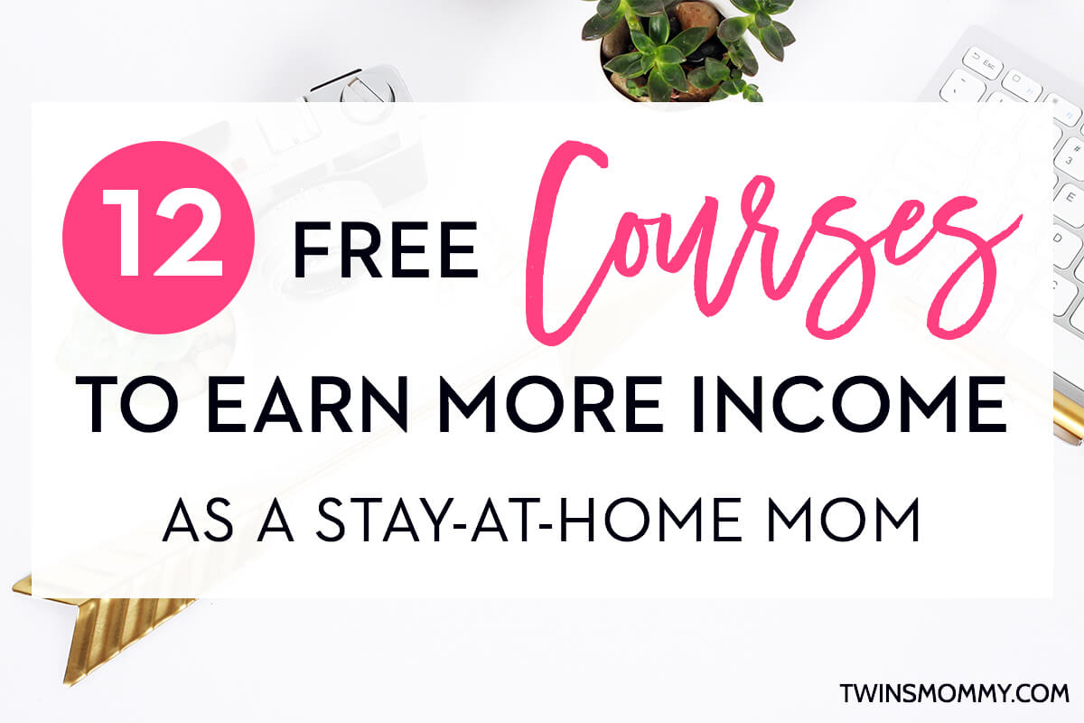 14 Free Courses to Earn More Income as a Stay-at-Home Mom - Twins Mommy
