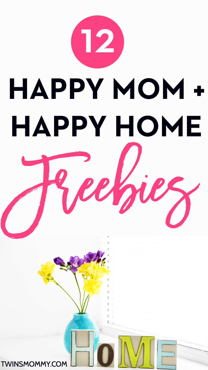 12 Happy Mom + Happy Home Freebies