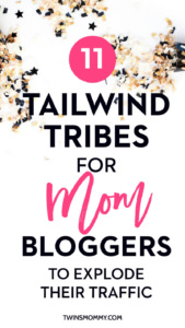 11 Tailwind Tribes for Mom Bloggers to Explode Their Traffic
