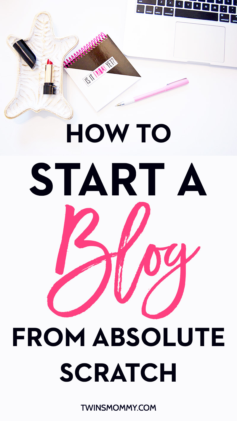 How to Start a Mom Blog in 2019 (for Beginners) - Twins Mommy