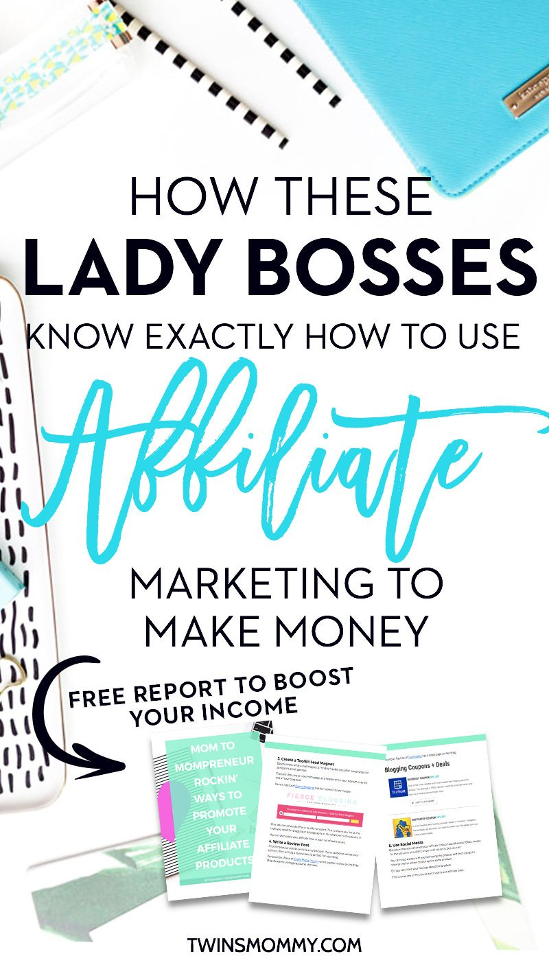 These Lady Bosses Know How to Use Affiliate Marketing to Make Money ...