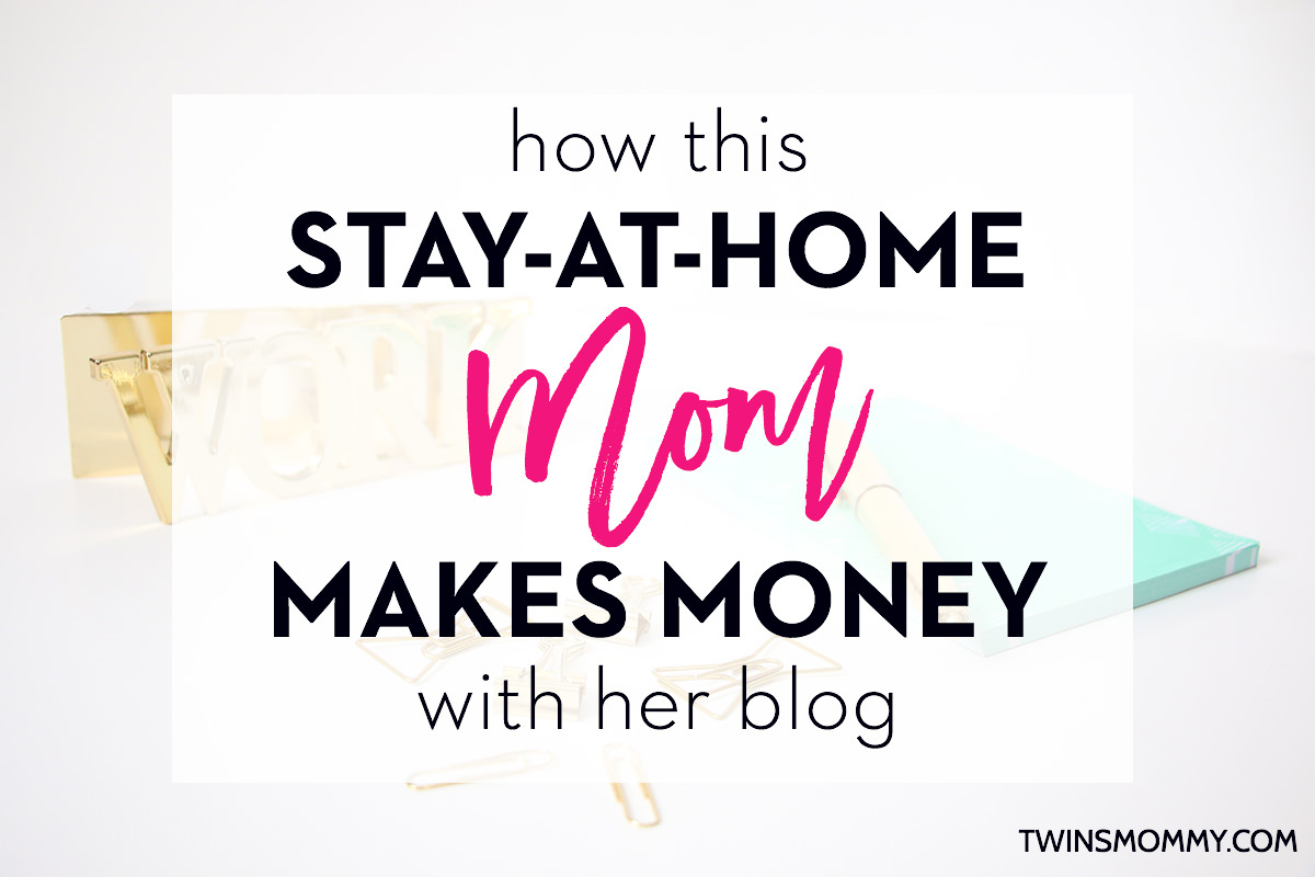 How This Stay-at-Home Mom Makes Money With Her Blog - Twins Mommy