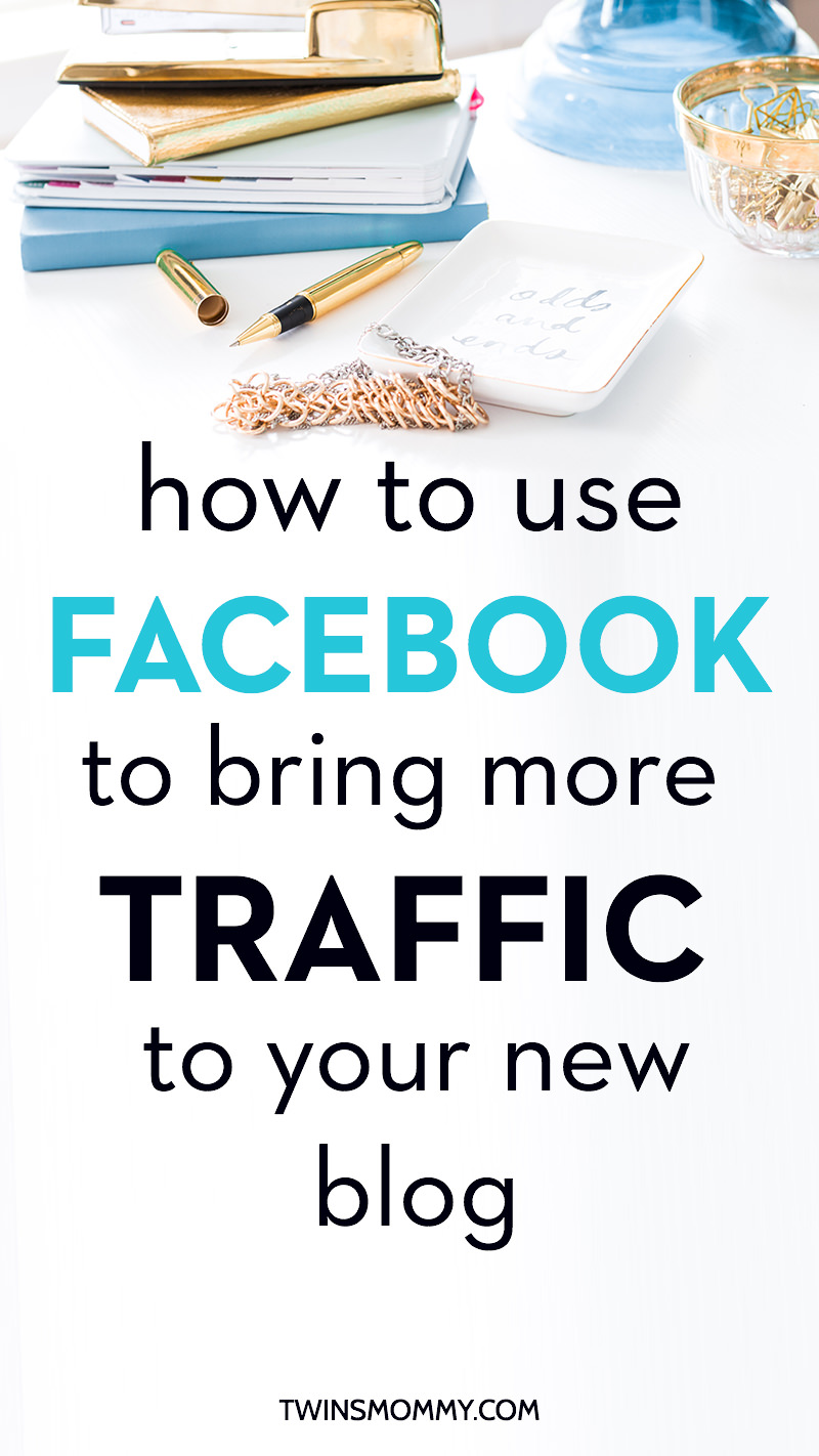 How to Use Facebook to Bring More Traffic to Your New Blog
