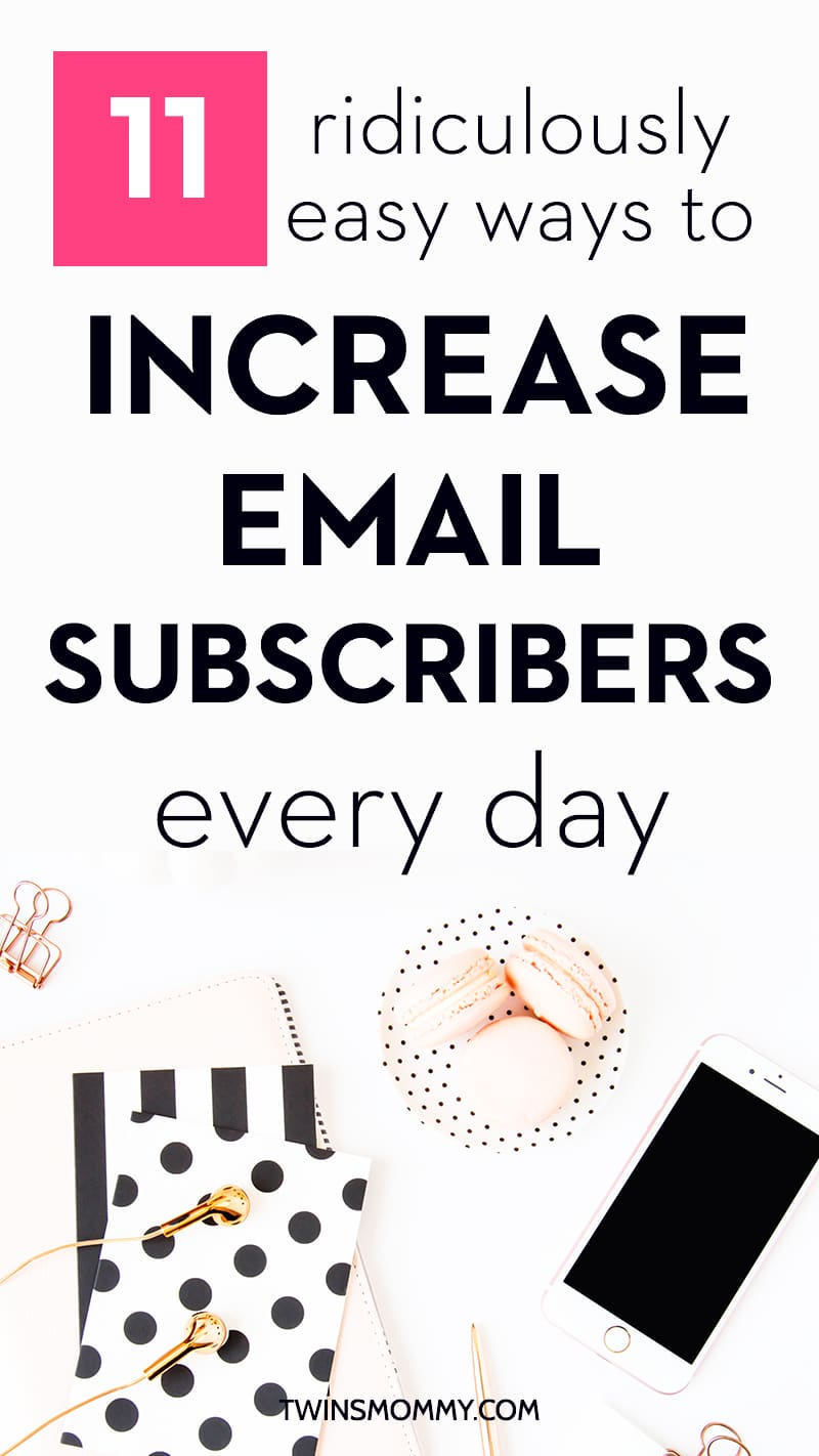 11 Easy Tips to Increase Email Subscribers Every Day