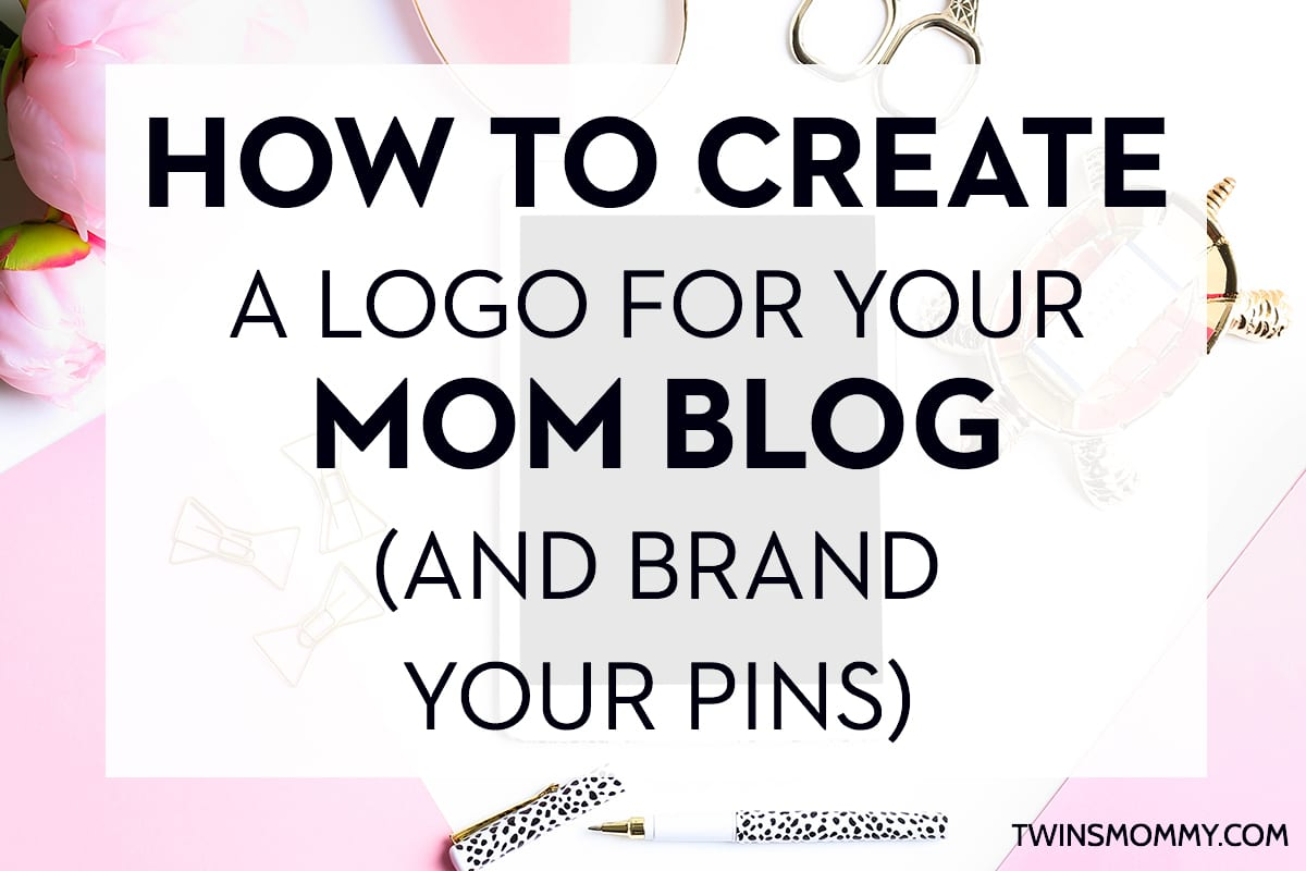 how to create a logo for your new mom blog and brand your