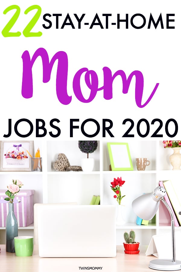 22 Money Making Stay At Home Mom Jobs For 2020 Twins Mommy