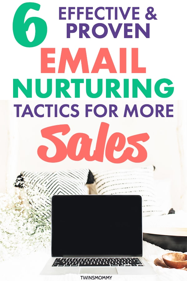 6 Effective Email Nurturing Tactics for More Sales