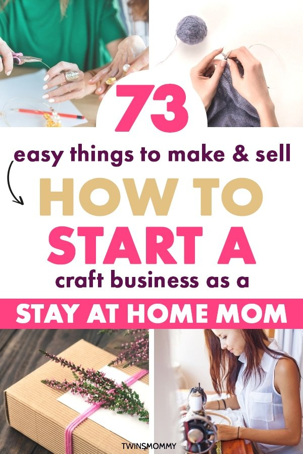 73 Crafts You Can Make And Sell As A Stay At Home Mom Twins Mommy