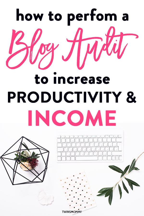 How to Perform a Blog Audit to Increase Your Productivity - Twins Mommy